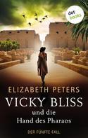 Elizabeth Peters: Vicky Bliss und die Hand des Pharaos - Der fünfte Fall ★★★★