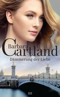 Barbara Cartland: Dämmerung der Liebe ★★★★