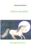 Michaela Ghisletta: Einhorn Mondlicht