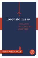 Johann Wolfgang von Goethe: Torquato Tasso