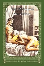 Eva-Maria und der Doktor - Eine erotische Geschichte nach einem Privatmanuskript von 1923, versehen mit vielen eindeutigen Zeichnungen