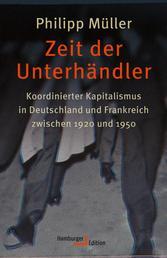 Zeit der Unterhändler - Koordinierter Kapitalismus in Deutschland und Frankreich zwischen 1920 und 1950