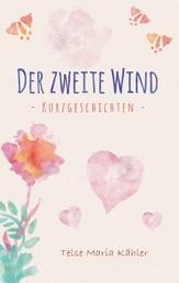 Der zweite Wind - Kurzgeschichten