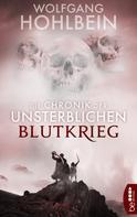 Wolfgang Hohlbein: Die Chronik der Unsterblichen - Blutkrieg ★★★★