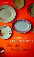 Barbara Frischmuth: Über die Verhältnisse ★★★