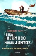 Manuela Salvi: Será hermoso morir juntos