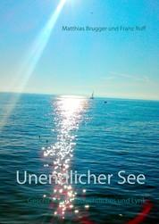 Unendlicher See - Geschichten, Geschichtliches und Lyrik