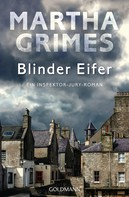 Martha Grimes: Blinder Eifer - ★★★★