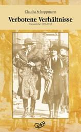 Verbotene Verhältnisse - Frauenliebe 1938-1945