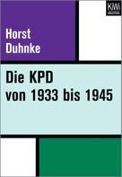 Horst Duhnke: Die KPD von 1933 bis 1945 ★★