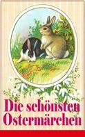 Brüder Grimm: Die schönsten Ostermärchen