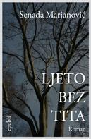 Senada Marjanovic: Ljeto bez Tita