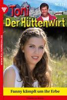 Friederike von Buchner: Toni der Hüttenwirt 176 – Heimatroman
