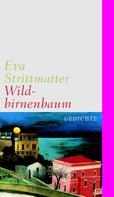 Eva Strittmatter: Wildbirnenbaum ★★★★★