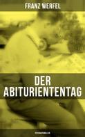 Franz Werfel: Der Abituriententag (Psychothriller) ★