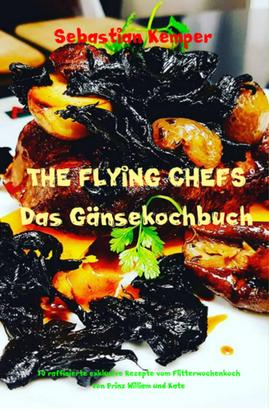 THE FLYING CHEFS Das Gänsekochbuch