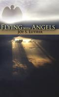 Joy S. Luther: Flying with Angels