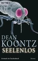 Dean Koontz: Seelenlos ★★★★