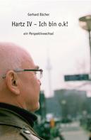 Gerhard Bächer: Hartz IV - Ich bin o.k!