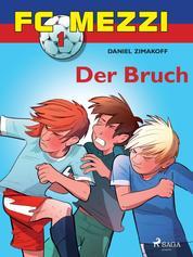 FC Mezzi 1 - Der Bruch