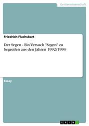 """Der Segen - Ein Versuch """"Segen"""" zu begreifen aus den Jahren 1992/1993"""