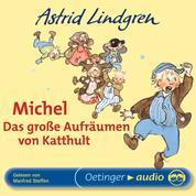 Michel. Das große Aufräumen von Katthult - Ungekürzte Lesung