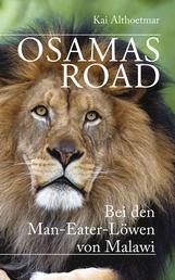 Osamas Road - Bei den Man-Eater-Löwen von Malawi