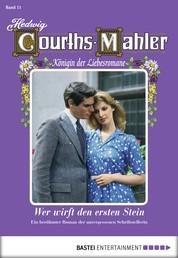 Hedwig Courths-Mahler - Folge 011 - Wer wirft den ersten Stein?