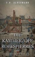 F.H. Achermann: Die Kammerzofe Robespierres