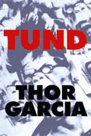 Thor Garcia: TUND
