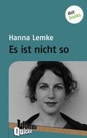 Hanna Lemke: Es ist nicht so