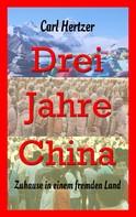 Carl Hertzer: Drei Jahre China