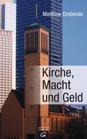 Matthias Drobinski: Kirche, Macht und Geld ★★★★★