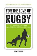 Steven Gauge: For the Love of Rugby