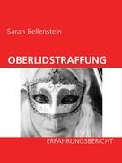 Sarah Bellenstein: Oberlidstraffung - Erfahrungsbericht
