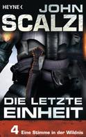 John Scalzi: Die letzte Einheit, Episode 4: - Eine Stimme in der Wildnis ★★★★