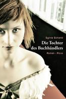 Sylvie Schenk: Die Tochter des Buchhändlers ★★