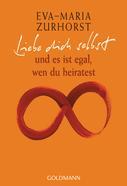 Eva-Maria Zurhorst: Liebe dich selbst ★★★★