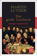 Martin Luther: Das große Lesebuch