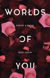 Worlds of You - Poetry & Prose