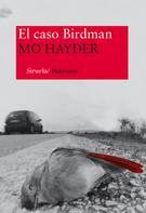 Mo Hayder: El caso Birdman