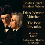 Die schönsten Märchen der Brüder Grimm – The best fairy tales of the Brothers Grimm - Märchen auf deutsch und englisch – Fairy tales in English and German!