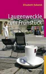 Laugenweckle zum Frühstück - Roman