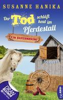 Susanne Hanika: Der Tod schläft heut im Pferdestall ★★★★★