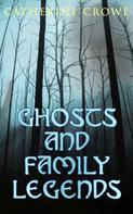 Catherine Crowe: Ghosts and Family Legends