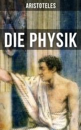 Aristoteles: Die Physik - Die Beschreibung von Naturvorgängen wie: Raum, Zeit, Bewegung und Ursache