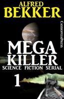 Alfred Bekker: Mega Killer 1 (Science Fiction Serial) ★★★