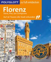 POLYGLOTT Reiseführer Florenz zu Fuß entdecken - Auf 30 Touren die Stadt erkunden