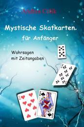 Mystische Skatkarten für Anfänger - Wahrsagen mit Zeitangaben