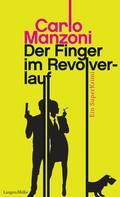 Carlo Manzoni: Der Finger im Revolverlauf ★★★★